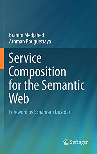 Service Composition for the Semantic Web: Brahim Medjahed, Athman Bouguettaya