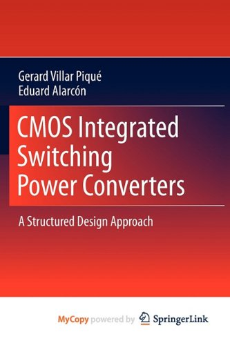 9781441988447: CMOS Integrated Switching Power Converters: A Structured Design Approach
