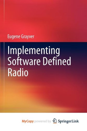 9781441993335: Implementing Software Defined Radio