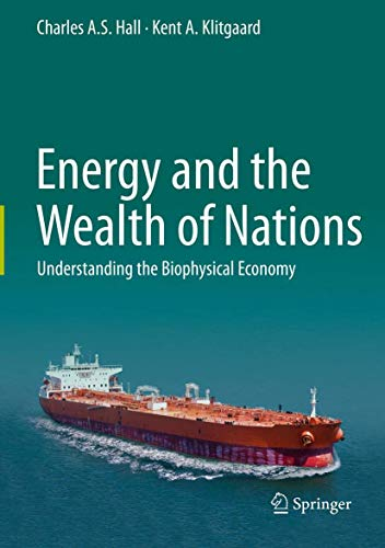 9781441993977: Energy and the Wealth of Nations: Understanding the Biophysical Economy