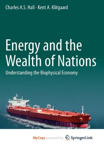 9781441993991: Energy and the Wealth of Nations: Understanding the Biophysical Economy