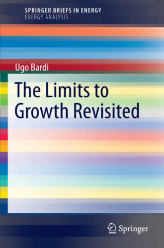 9781441994158: The Limits to Growth Revisited (SpringerBriefs in Energy)