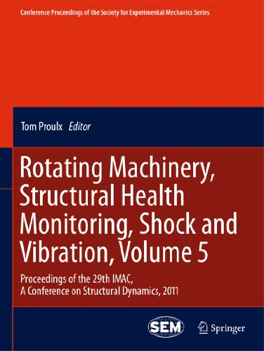 Rotating Machinery, Structural Health Monitoring, Shock and Vibration, Volume 5: Tom Proulx