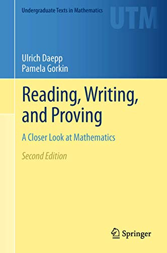 9781441994783: Reading, Writing, and Proving: A Closer Look at Mathematics (Undergraduate Texts in Mathematics)