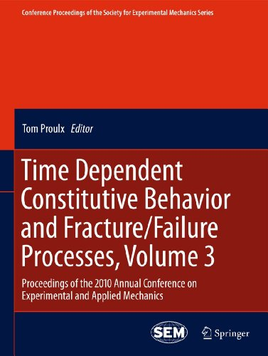 Time Dependent Constitutive Behavior and Fracture/Failure Processes: v. 3: Proceedings of the ...