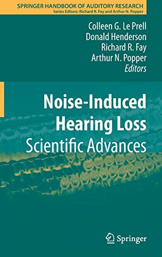 9781441995223: Noise-Induced Hearing Loss: Scientific Advances (Springer Handbook of Auditory Research)