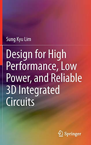 9781441995414: Design for High Performance, Low Power, and Reliable 3D Integrated Circuits