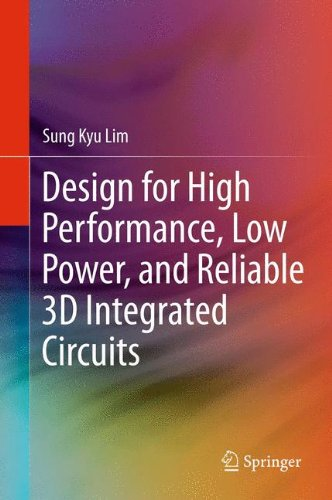 9781441995421: Design for High Performance, Low Power, and Reliable 3D Integrated Circuits