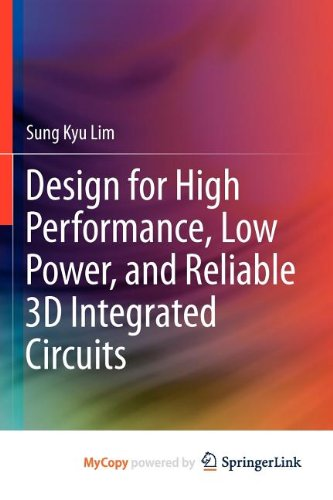 9781441995438: Design for High Performance, Low Power, and Reliable 3D Integrated Circuits