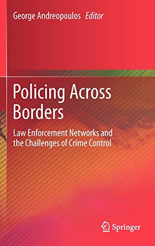 9781441995445: Policing Across Borders: Law Enforcement Networks and the Challenges of Crime Control