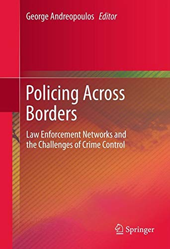 9781441995452: Policing Across Borders: Law Enforcement Networks and the Challenges of Crime Control