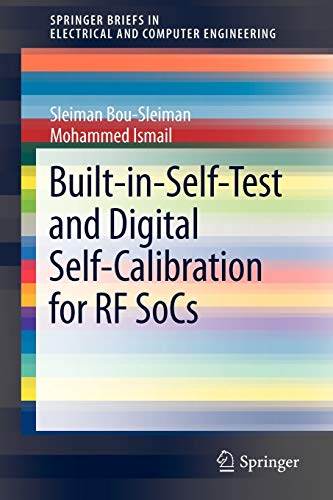 9781441995476: Built-in-Self-Test and Digital Self-Calibration for RF SoCs (SpringerBriefs in Electrical and Computer Engineering)