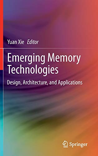 9781441995506: Emerging Memory Technologies: Design, Architecture, and Applications