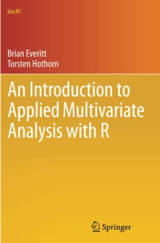 9781441996497: An Introduction to Applied Multivariate Analysis with R (Use R!)
