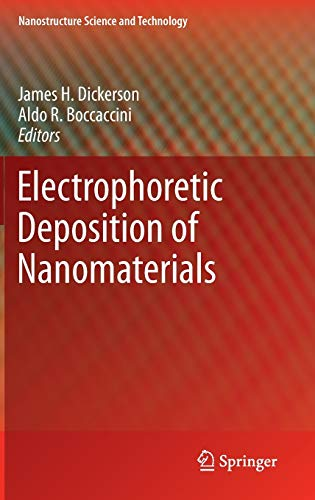 Electrophoretic Deposition of Nanomaterials (Nanostructure Science and Technology)