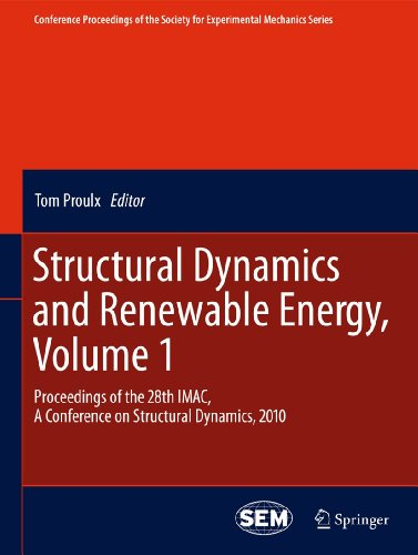 Structural Dynamics and Renewable Energy, Volume 1: Tom Proulx