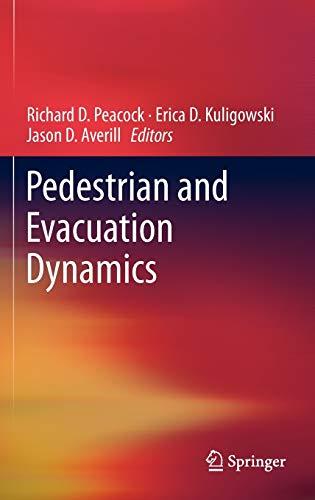 Pedestrian and Evacuation Dynamics: Richard D. Peacock