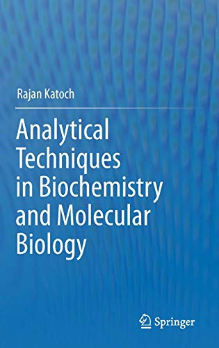Analytical Techniques in Biochemistry and Molecular Biology: Rajan Katoch