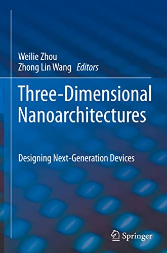 9781441998217: Three-Dimensional Nanoarchitectures: Designing Next-Generation Devices