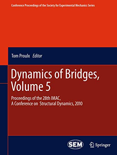 Dynamics of Bridges, Volume 5. Proceedings of the 28th IMAC, A Conference on Structural Dynamics, ...