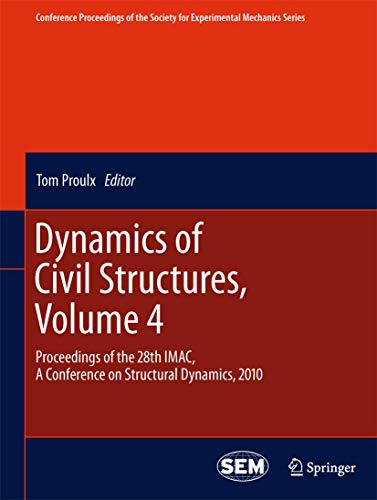 Dynamics of Civil Structures, Volume 4: Proceedings of the 28th IMAC, A Conference on Structural ...