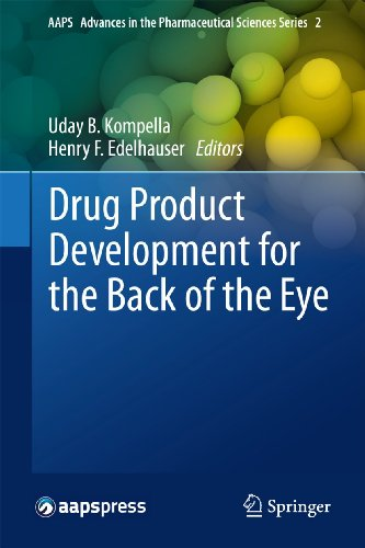Drug Product Development for the Back of the Eye: Uday B. Kompella