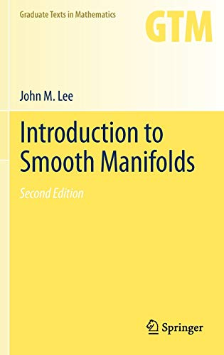 Introduction to Smooth Manifolds: Lee, John M.