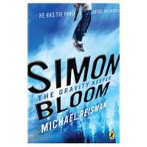 Simon Bloom, the Gravity Keeper: Reisman, Michael