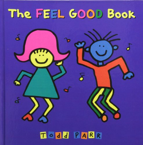 The Feel Good Book: Parr, Todd