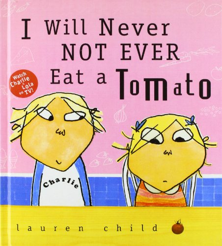 I Will Never Not Ever Eat a Tomato (1442003626) by Lauren Child