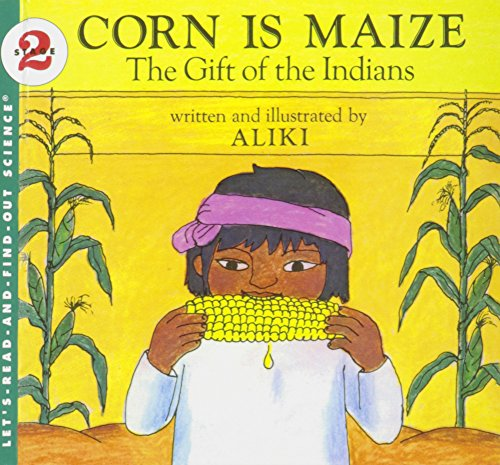 9781442005228: Corn Is Maize: The Gift of the Indians