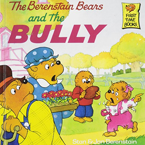 9781442006003: The Berenstain Bears and the Bully (First Time Books)