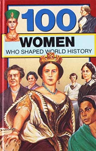 9781442006065: 100 Women Who Shaped World History (100 Series)