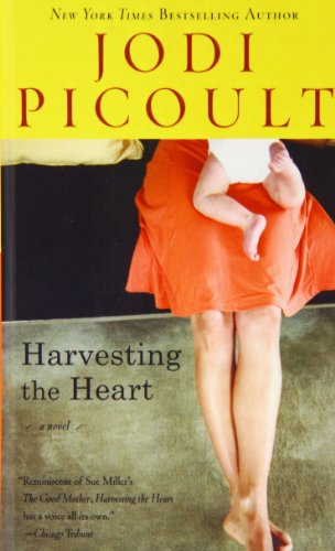 Harvesting the Heart: Picoult, Jodi