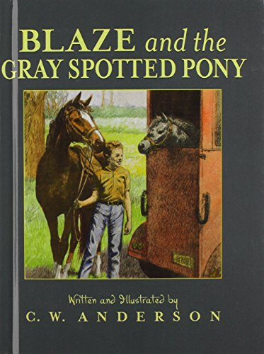 Blaze and the Gray Spotted Pony (Anderson, C. W. Billy and Blaze Books.): Anderson, C. W.