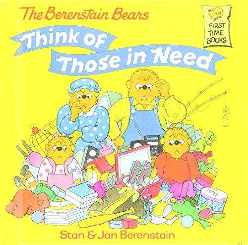 9781442007055: The Berenstain Bears Think of Those in Need (Berenstain, Stan, First Time Books.)