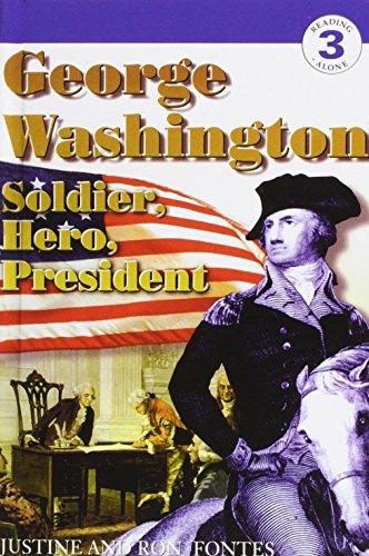 George Washington: Soldier, Hero, President: Korman, Justine; Fontes, Ron