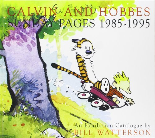 Calvin and Hobbes: Sunday Pages 1985-1995: Bill Watterson