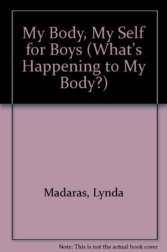 9781442008274: My Body, My Self for Boys (What's Happening to My Body?)