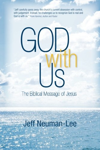 9781442100596: God With Us: The Biblical Message Of Jesus, Life In The Spirit, Not In Religion