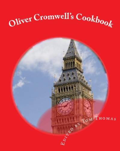 9781442101227: Oliver Cromwell's Cookbook: Cooking In 1658