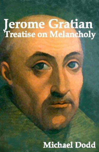 Jerome Gratian: Treatise On Melancholy: Dodd, Michael