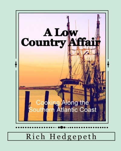 9781442103504: A Low Country Affair: Cooking Along the Southern Atlantic Coast