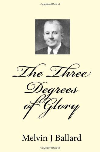 9781442104945: The Three Degrees Of Glory: Discourse Given In The Ogden Tabernacle