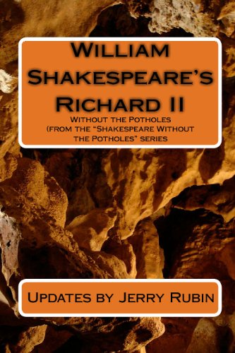 William Shakespeare's Richard II: Without The Potholes (1442109467) by Jerry Rubin