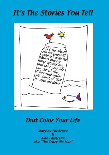 It's The Stories You Tell: That Color Your Life: Marylou Falstreau