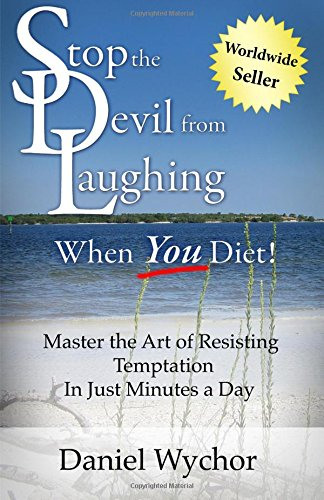 9781442110441: Stop The Devil From Laughing When You Diet: Master The Art Of Resisting Temptation In Just Minutes A Day
