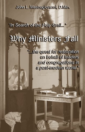 Why Ministers Fall: In Search For The Holy Grail, The Quest For Restoration On Behalf Of Leaders ...