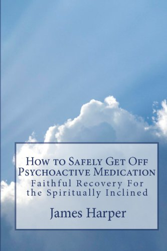 9781442111981: How To Safely Get Off Psychoactive Medication: Faithful Recovery For The Spiritually Inclined