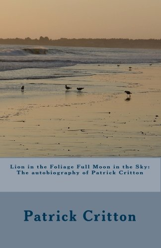 9781442113749: Lion in the Foliage Full Moon in the Sky: Autobiography of Patrick Critton